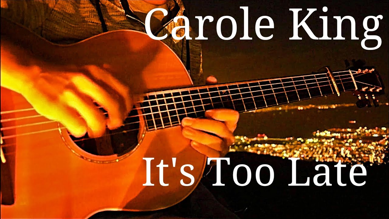 Carole King – It's Too Late – Acoustic Guitar Cover(Kent Nishimura)Fingerstyle