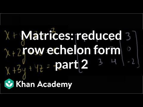 Matrices: Reduced Row Echelon Form 2