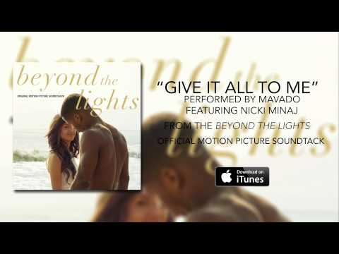 Mavado ft. Nicki Minaj – Give It All To Me (Beyond The Lights Soundtrack)