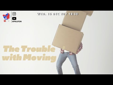 The Trouble with Moving - Wednesday 16th December 2020 (PM)