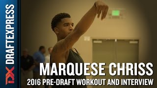 Marquese Chriss 2016 NBA Pre-Draft Workout Video and Interview (extended version) by DraftExpress