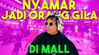 Video NYAMAR JADI ORANG GILA DI MALL BATAM MP3, 3GP, MP4, WEBM, AVI, FLV April 2018