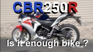 8. 2012 Honda CBR250R - Is it enough bike ?