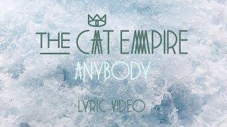 The Cat Empire - Anybody (Lyric Video)