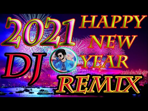 Happy New Year 2021 Dj Remix Song || 2021 New Year Dj Song
