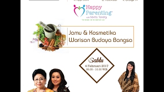 Tips Parenting Happy Parenting with Novita Tandry Episode 4-2017 : Jamu Dan Kosmetika Warisan Budaya