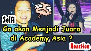 Video Layakah Selfi menjadi juara di Academy Asia ? ini jawabanya | REACTION MP3, 3GP, MP4, WEBM, AVI, FLV November 2018