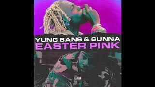 "Yung Bans & Gunna - ""Easter Pink"" OFFICIAL VERSION"