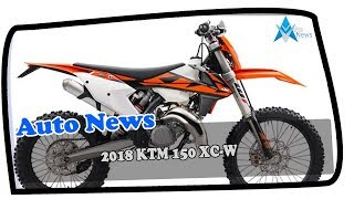 3. HOT NEWS !!! 2018 KTM 150 XC W Price & Spec
