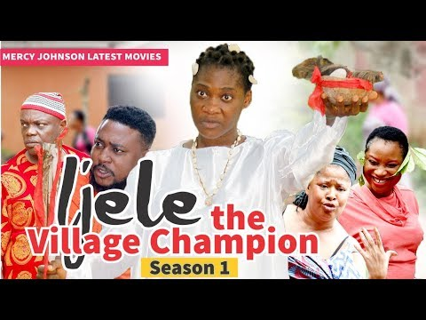 IJELE THE VILLAGE CHAMPION 1 (MERCY JOHNSON) - 2019 LATEST NIGERIAN NOLLYWOOD MOVIES