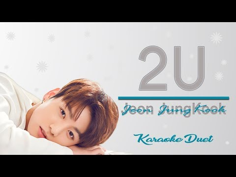 2U - Jungkook (Karoke Duet With You )