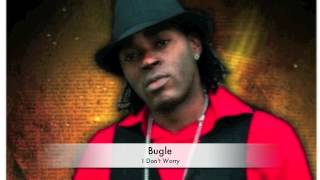Download Lagu Bugle - I Don't Worry Mp3
