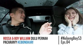 Video Rossa & Boy William dulu PERNAH PACARAN?! KEBONGKAR!- #NebengBoy S3 Eps. 04 MP3, 3GP, MP4, WEBM, AVI, FLV Juli 2019