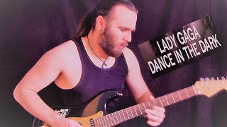 Lady Gaga - Dance In The Dark (Rock Guitar Cover)