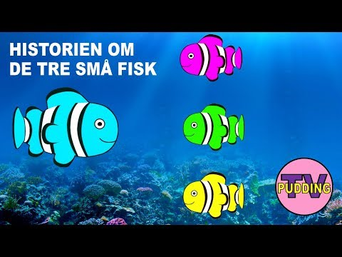 Historien om de tre små fisk!