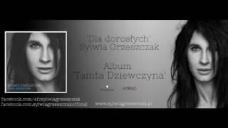 Video Sylwia Grzeszczak- Dla dorosłych MP3, 3GP, MP4, WEBM, AVI, FLV Agustus 2018