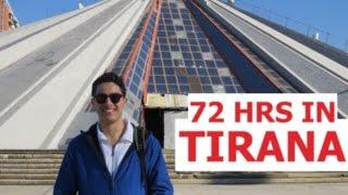 Tirana Albania  city photos gallery : 72 hours in Tirana, Albania