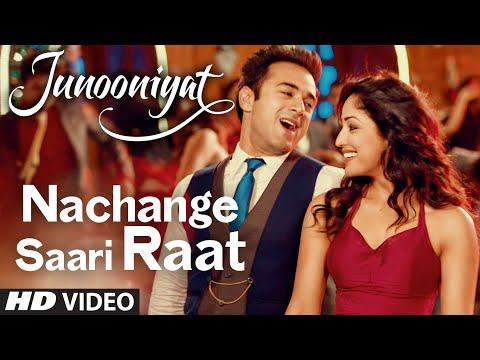 Nachange Saari Raat | JUNOONIYAT | Pulkit Samrat,Y