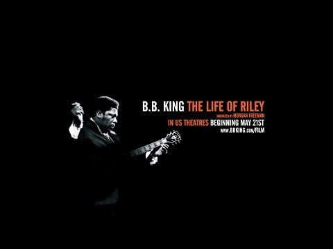 B.B. King: The Life of Riley Trailer