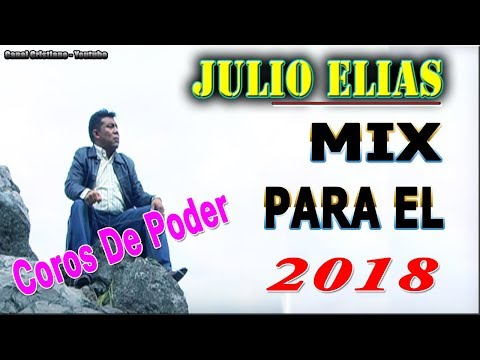 Julio Elias / Mix Para El 2018, Coros De Poder Vol 3