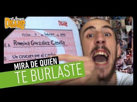 El Loco Denis 05 - MIRAAA DE QUIEN TE BURLASTE!!!!
