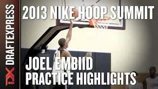 Joel Embiid - Practice & Scrimmage Highlights - 2013 Nike Hoop Summit