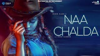 Download Lagu Naa chalda - Inder Kaur | Narinder Batth | Latest Punjabi Songs 2018 | White Notes Entertainment Mp3