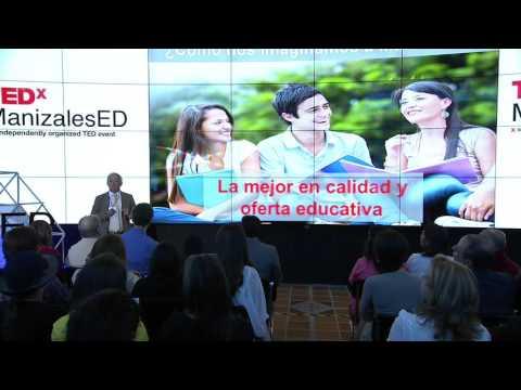 Ciudad Universitaria: Un reto alcanzable. | PABLO JARAMILLO VILLEGAS | TEDxManizalesED
