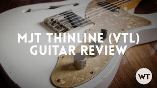 Video MJT Thinline Guitar Review (VTL, VTT) MP3, 3GP, MP4, WEBM, AVI, FLV Juni 2018