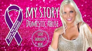 Domestic Abuse | My Story | Sexual, Physical, & Emotional Abuse