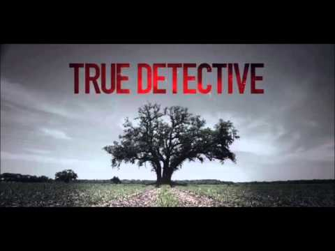 True Detective Theme / End Credits Song (The Black Angels – Young Men Dead) + LYRICS  [Official]
