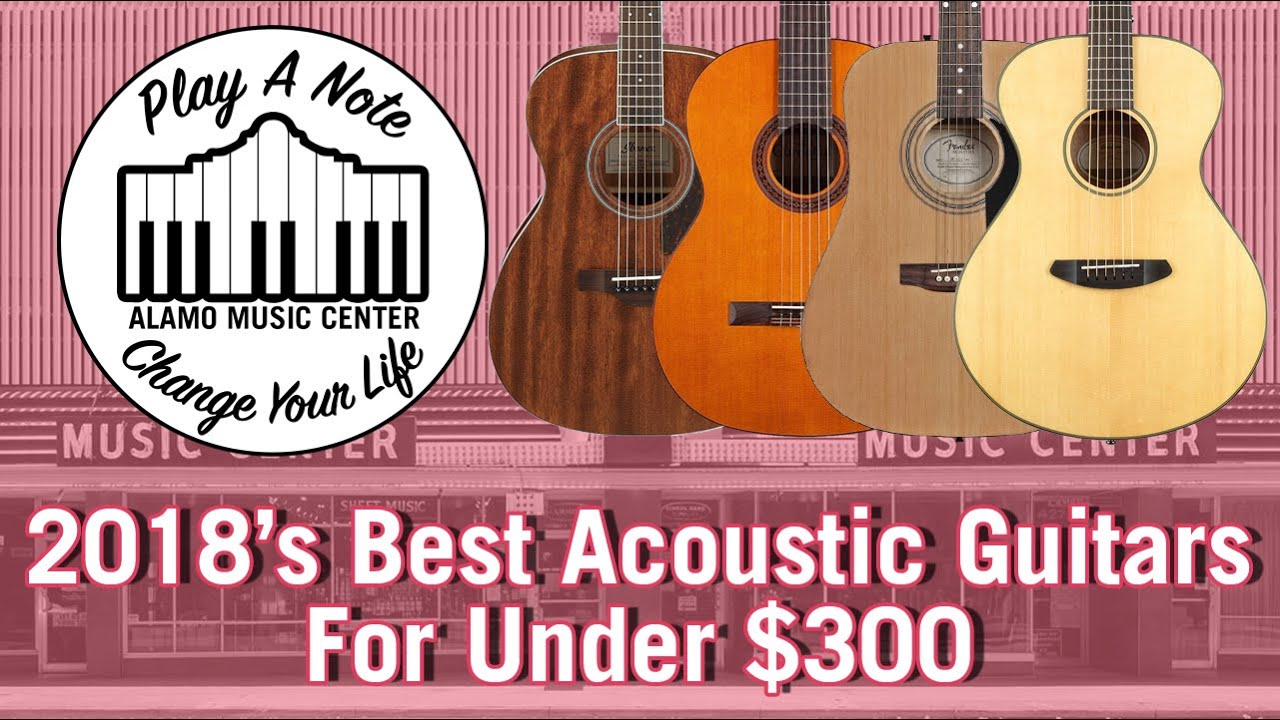 Top 10 Acoustic Guitars For Under $300 – 2018 Edition