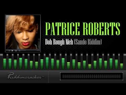 Patrice Roberts – Doh Rough Meh (Sando Riddim) [Soca 2014]