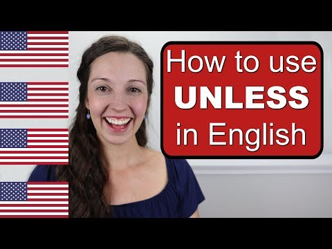 How to use UNLESS in spoken English: Advanced English Lesson