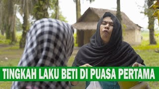 Video TINGKAH LAKU BETI DI PUASA PERTAMA MP3, 3GP, MP4, WEBM, AVI, FLV Juli 2019