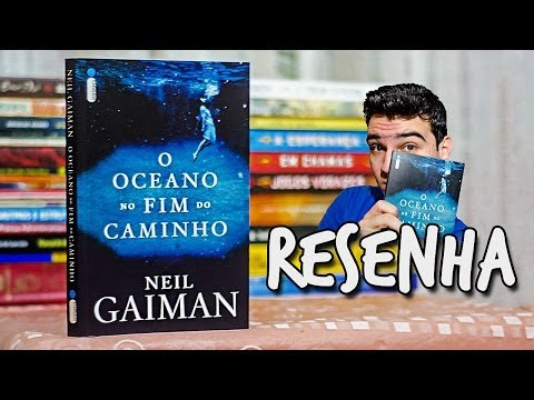 RESENHA: O Oceano no Fim do Caminho de Neil Gaiman