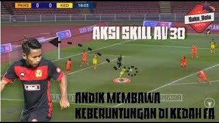 Video Aksi dan Skill AV30 !!! Andik Vermansyah Menunjukan Skillnya Bersama Kedah FA !!! MP3, 3GP, MP4, WEBM, AVI, FLV Januari 2019