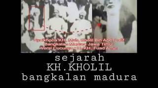 Video Sejarahnya KH.KHOLIL bangkalan pp.sumurnangka MP3, 3GP, MP4, WEBM, AVI, FLV Oktober 2018