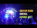 SHAYAM BABA DHUMAL GONDIA 2017 (song mere taj ka sandal)