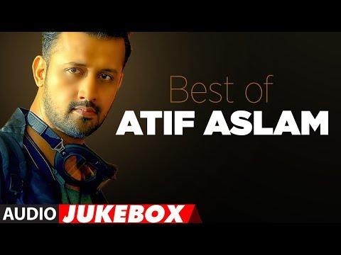 BEST OF ATIF ASLAM | TOP 10 BOLLYWOOD SONGS