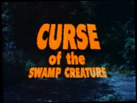 Curse of the Swamp Creature (1966) [Horror] [Science Fiction]