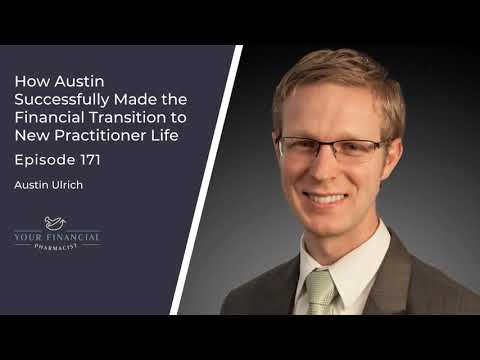 YFP 171: How Austin Successfully Made the Financial Transition to New Practitioner Life