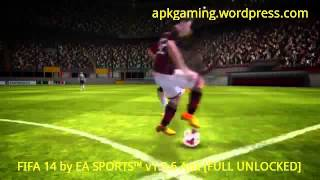FIFA 14 By EA SPORTS™ V1.3.6 Apk [FULL UNLOCKED].mp4