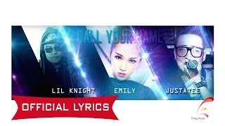 [Official Lyrics] Call Your Name ( Emily ft LK & JustaTee ), justatee, nhac justatee, ca khuc justatee
