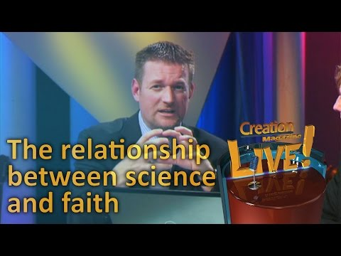The relationship between faith and science — Creation Magazine LIVE! (2-08)