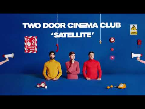 Two Door Cinema Club - Satellite (Official Audio)