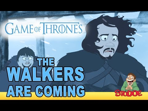 The Walkers Are Coming A Game of Thrones