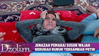 Download Video Jenazah Pemakai Susuk, Wajah Berubah Buruk Tersambar Petir - Dzolim Part 1 (24/8) MP3 3GP MP4