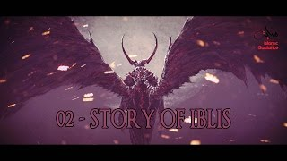 02 - The Story Of Iblis full download video download mp3 download music download
