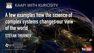 A few examples how the science of complex systems changes our view of the world by Stefan Thurner